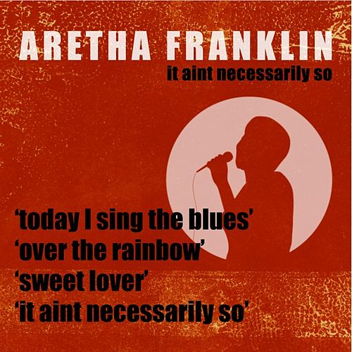 It Aint Necessarily So by Aretha Franklin