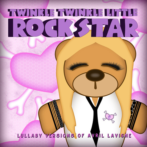 Lullaby Versions of Avril Lavigne by Twinkle Twinkle Little Rock Star