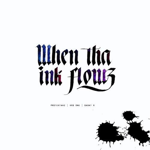 When Tha Ink Flowz by Protektahz