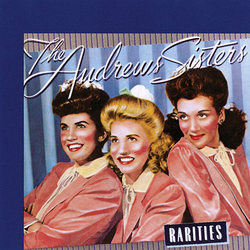 Rarities de The Andrews Sisters