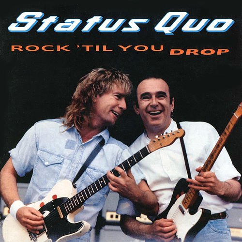 Rock 'Til You Drop (Deluxe Edition) by Status Quo