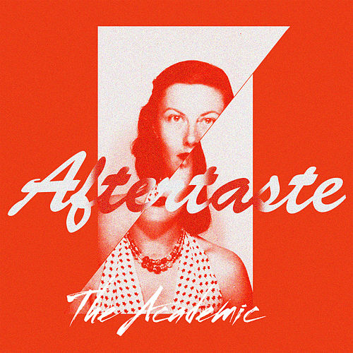 AFTERTASTE by The Academic