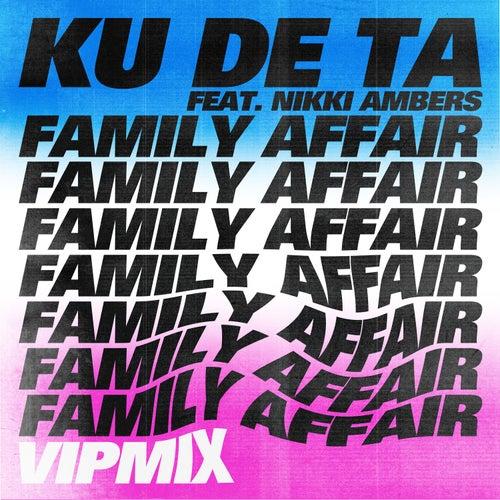 Family Affair (VIP Mix) by Ku De Ta