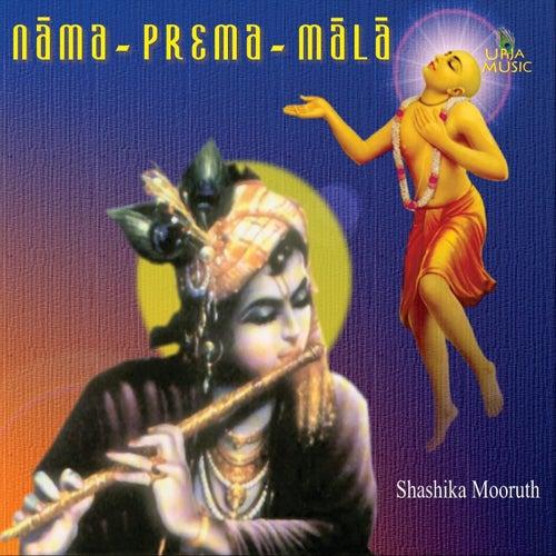Nama-Prema-Mala by Shashika Mooruth