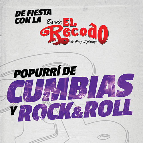 Popurrí De Cumbias Y Rock And Roll by Banda El Recodo