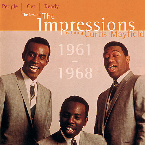 People Get Ready: The Best Of The Impressions Featuring Curtis Mayfield 1961 - 1968 de Impressions (1)