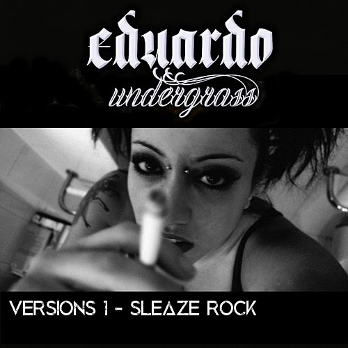 Versions 1 - Sleaze Rock by Eduardo Undergrass