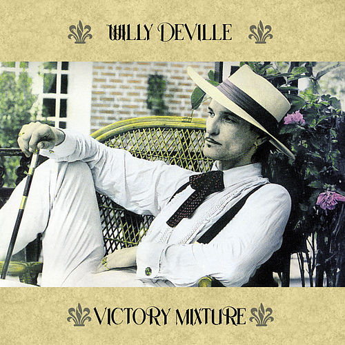 Victory Mixture by Willy DeVille