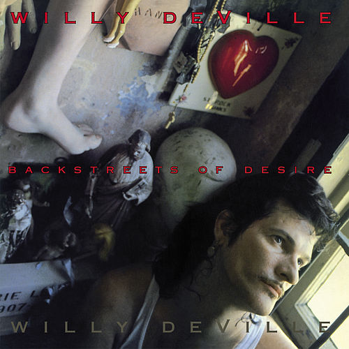 Backstreets of Desire by Willy DeVille