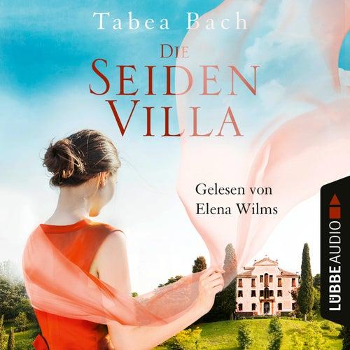 Die Seidenvilla - Seidenvilla-Saga, Band 1 (Ungekürzt) von Tabea Bach