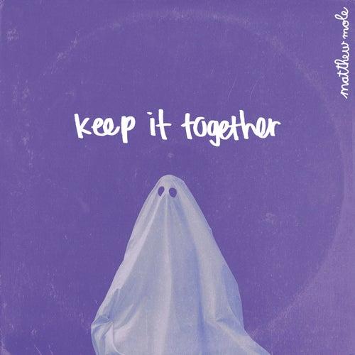 Keep It Together von Matthew Mole