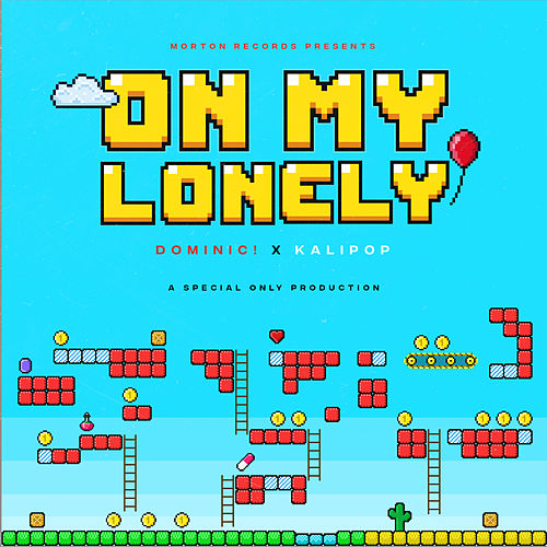 On My Lonely (feat. DOMINIC! & Kalipop) de Special Only Productions