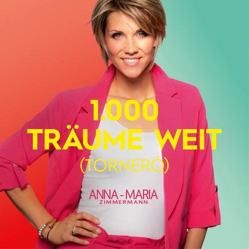 1000 Träume weit (Torneró) von Anna-Maria Zimmermann