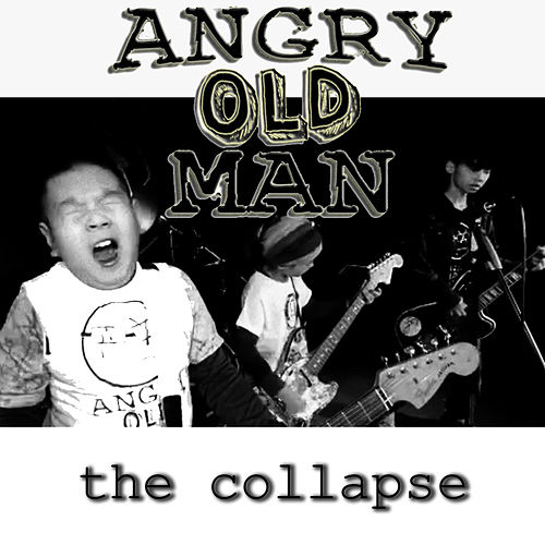 The Collapse by Angry Old Man