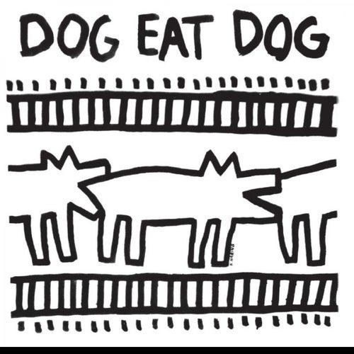 Dog Eat Dog by Dog Eat Dog