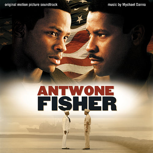Antwone Fisher (Original Motion Picture Soundtrack) de Mychael Danna