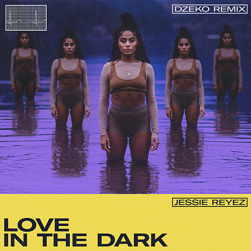 LOVE IN THE DARK (Dzeko Remix) von Jessie Reyez
