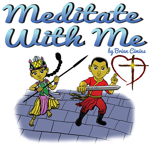 Meditate with Me by Brian Cimins
