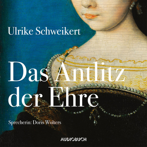 Das Antlitz der Ehre - Elisabeth 2 (Gekürzt) von Ulrike Schweikert