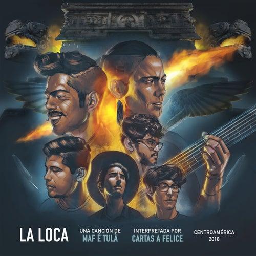 La Loca by Cartas a Felice