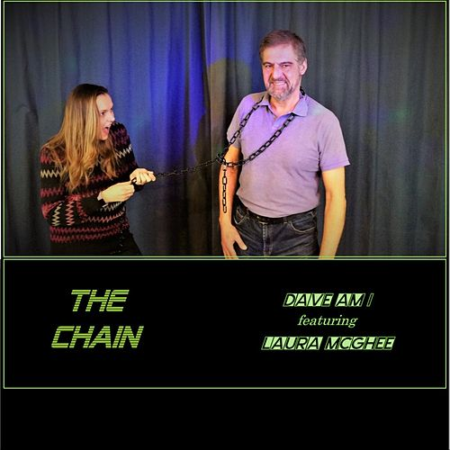 The Chain (feat. Laura McGhee) by Dave Am I