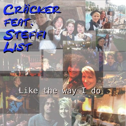 Like the Way I Do (Unplugged) by Cräcker