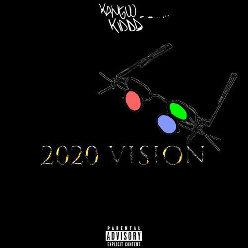 2020 Vision by Kangoo Kiddd