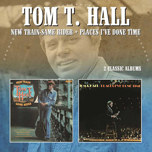 New Train Same Rider/Places I've Done Time de Tom T. Hall
