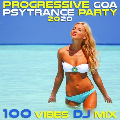 Progressive Goa Psy Trance Party 2020 100 Vibes DJ Mix by Various Artists