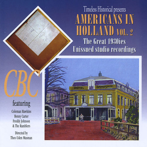 Americans in Holland Vol. 2 - the Great 1930s Unissued Studio Recordings by Coleman Hawkins