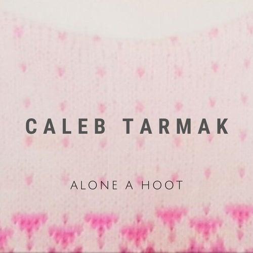Alone a Hoot by Caleb Tarmak