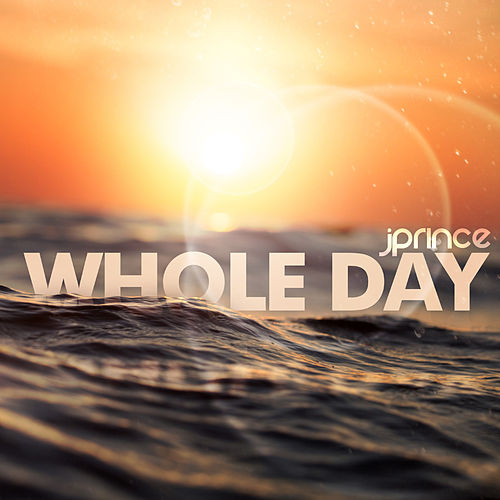 Whole Day by J. Prince