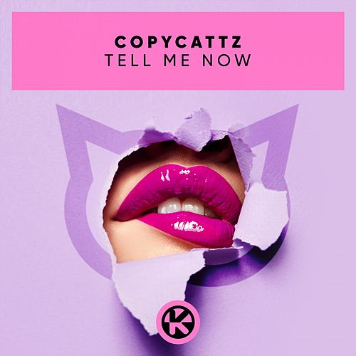 Tell Me Now von Copycattz