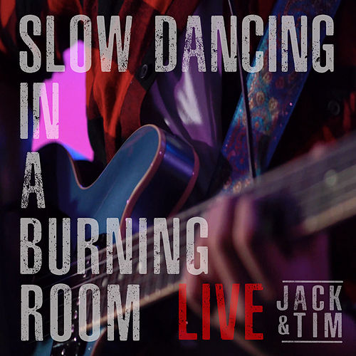 Slow Dancing In A Burning Room (Live) by Jack