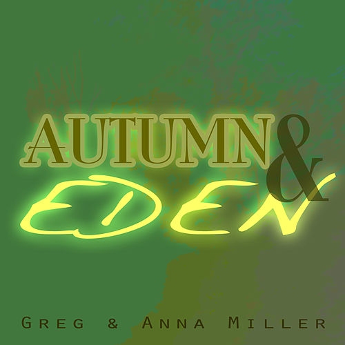 Autumn and Eden by Greg and Anna Miller