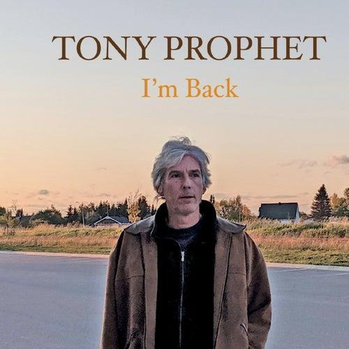 I'm Back de Tony Prophet