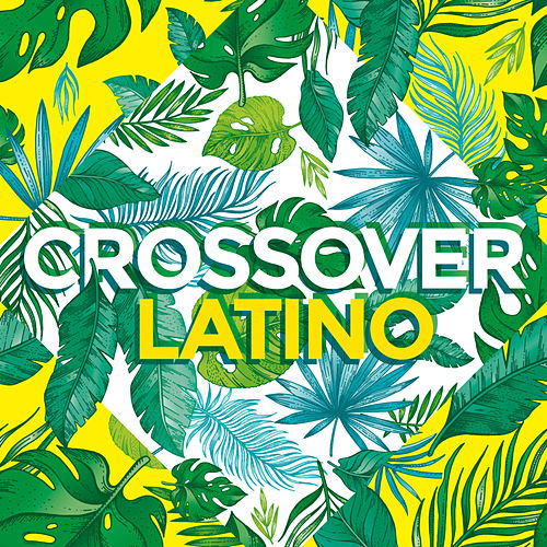 Crossover Latino von Various Artists