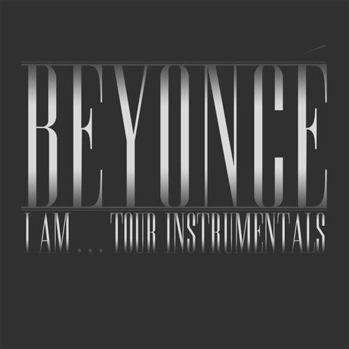 Beyoncé I Am...Tour Instrumentals (Live) von Beyoncé