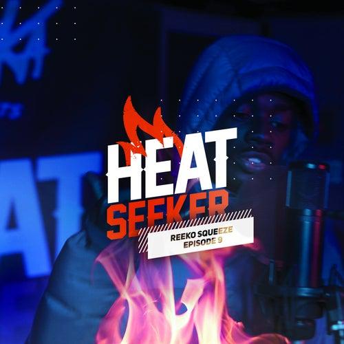 Heatseeker EP. 9 von Reeko Squeeze