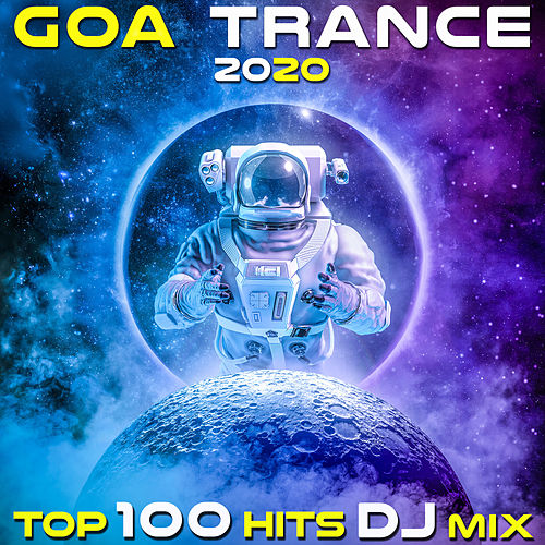Goa Trance 2020 Top 100 Hits DJ Mix by Various Artists