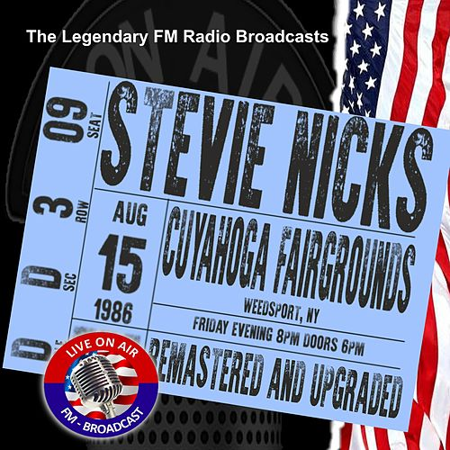 Legendary FM Broadcasts - Cuyahoga Fairgrounds Weedsport NY 15th August 1986 von Stevie Nicks