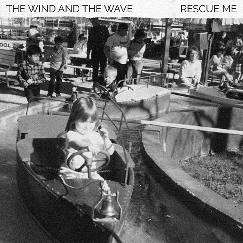 Rescue Me van The Wind and The Wave