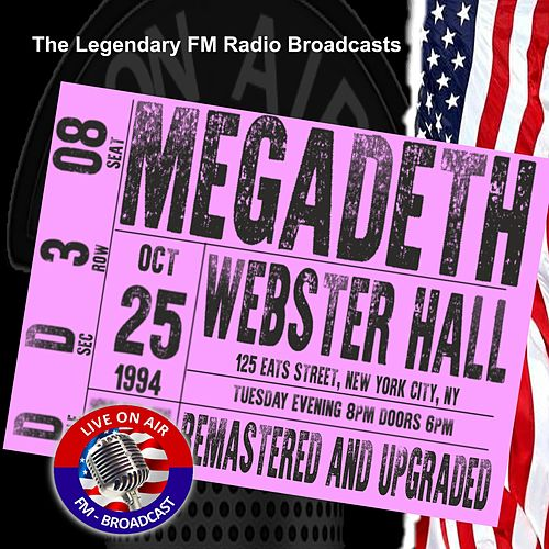 Legendary FM Broadcasts - Webster Hall 125 East St. New York City NY 25th October 1994 by Megadeth