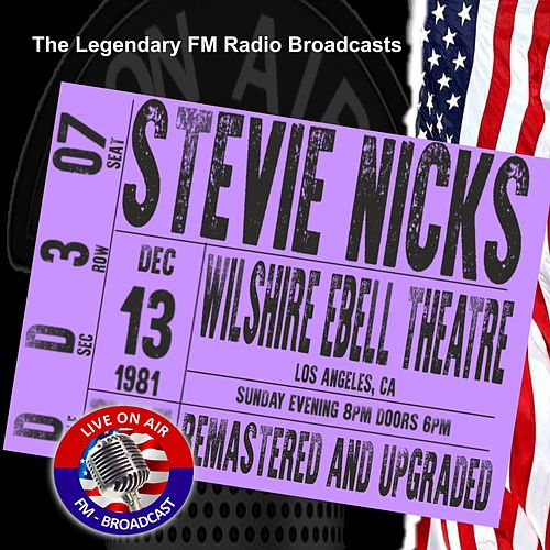 Legendary FM Broadcasts - Wilshire Ebell Theatre Los Angeles CA 13th October 1981 by Stevie Nicks