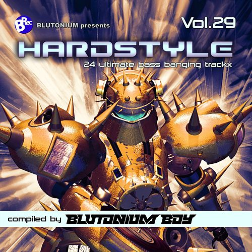 Hardstyle, Vol. 29 (24 Ultimate Bass Banging Trackx Compiled by Blutonium Boy) von Blutonium Boy