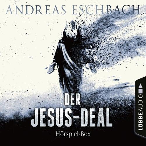 Der Jesus-Deal, Folge 1-4: Die kompletter Hörspiel-Reihe nach Andreas Eschbach (Ungekürzt) von Andreas Eschbach