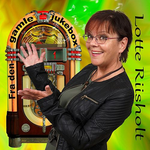 Fra den gamle jukebox 1 by Lotte Riisholt