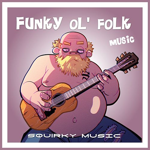 Funky Ol' Folk Music by Squirky Music