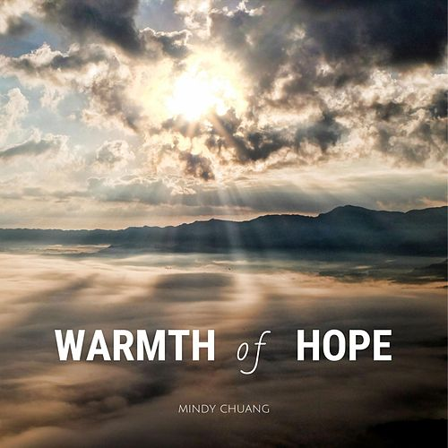 Warmth of Hope by Mindy Chuang