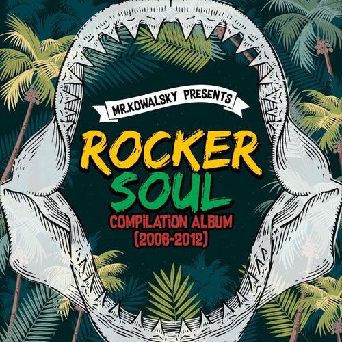 Rocker Soul Compilation (2006-2012) by Mr. Kowalsky